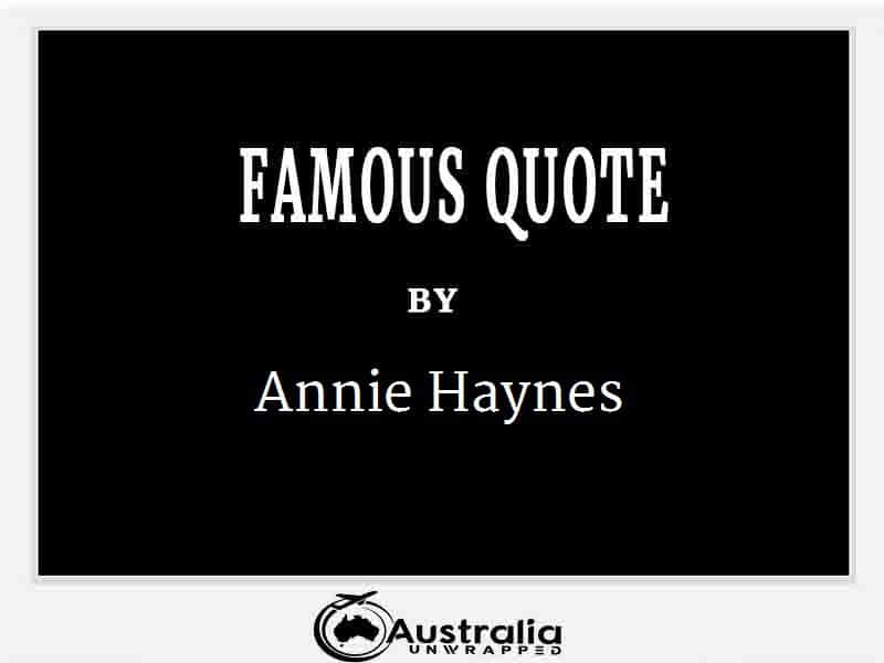 Annie Haynes's Top 1 Popular and Famous Quotes