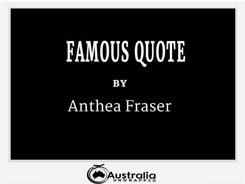 Anthea Fraser's Top 1 Popular and Famous Quotes