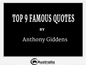 Anthony Giddens's Top 9 Popular and Famous Quotes