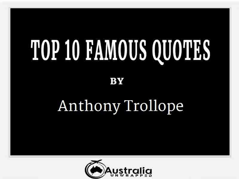 Anthony Trollope's Top 10 Popular and Famous Quotes