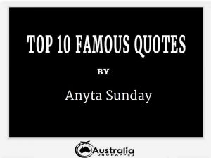 Anyta Sunday's Top 10 Popular and Famous Quotes