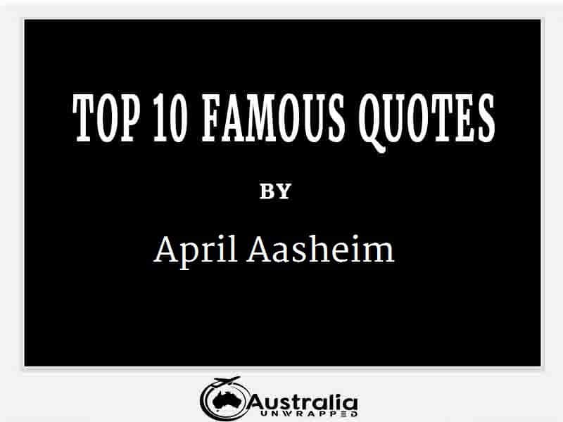 April Aasheim's Top 10 Popular and Famous Quotes
