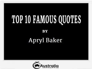 Apryl Baker's Top 10 Popular and Famous Quotes