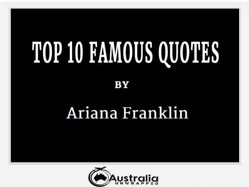 Ariana Franklin's Top 10 Popular and Famous Quotes