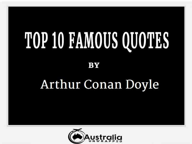 Arthur Conan Doyle's Top 10 Popular and Famous Quotes