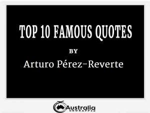 Arturo Pérez-Reverte's Top 10 Popular and Famous Quotes