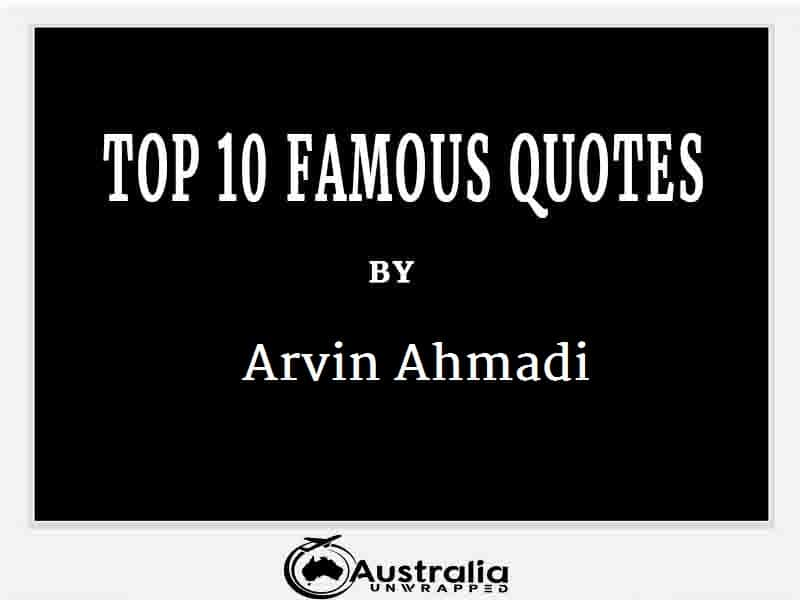 Arvin Ahmadi's Top 10 Popular and Famous Quotes