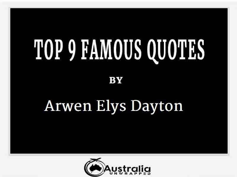 Arwen Elys Dayton's Top 9 Popular and Famous Quotes