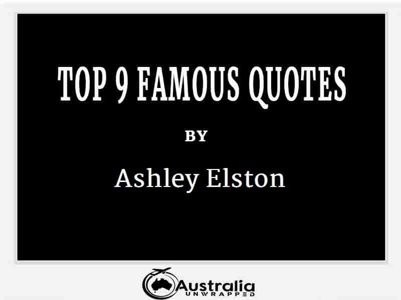 Ashley Elston's Top 9 Popular and Famous Quotes