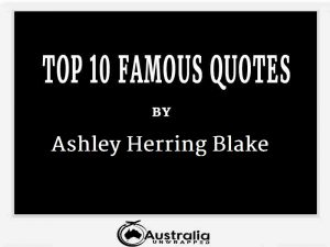 Ashley Herring Blake's Top 10 Popular and Famous Quotes