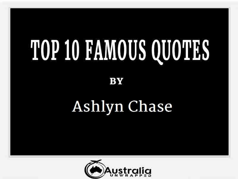 Ashlyn Chase's Top 10 Popular and Famous Quotes
