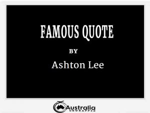 Ashton Lee's Top 1 Popular and Famous Quotes