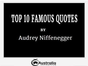 Audrey Niffenegger's Top 10 Popular and Famous Quotes