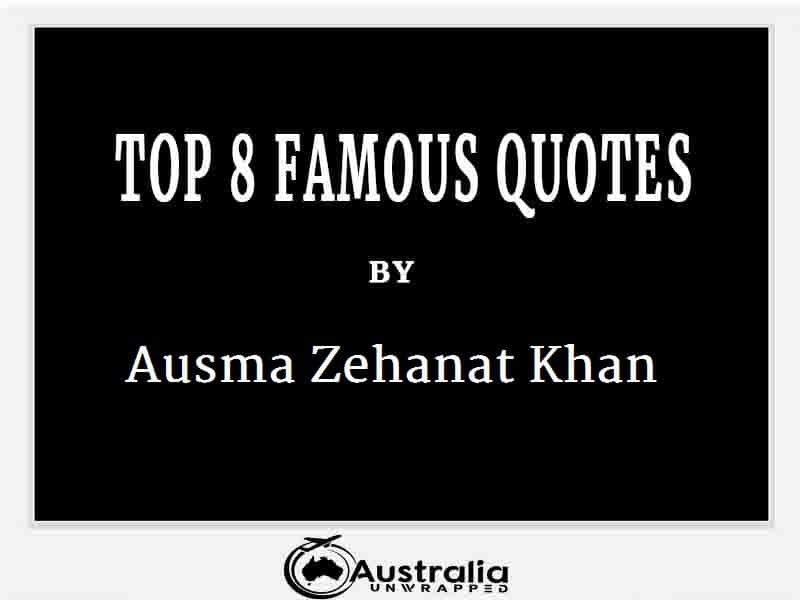 Ausma Zehanat Khan's Top 8 Popular and Famous Quotes