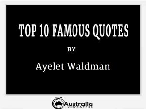 Ayelet Waldman's Top 10 Popular and Famous Quotes
