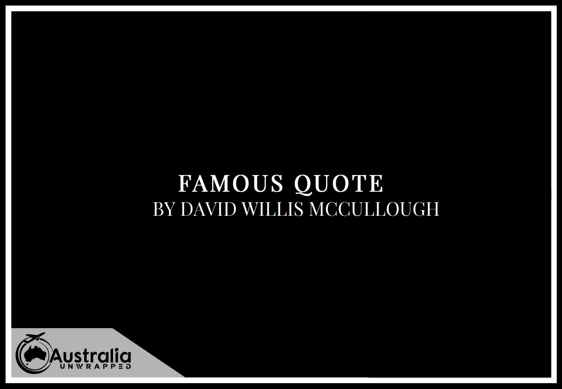 Top 1 Famous Quotes by Author David Willis McCullough