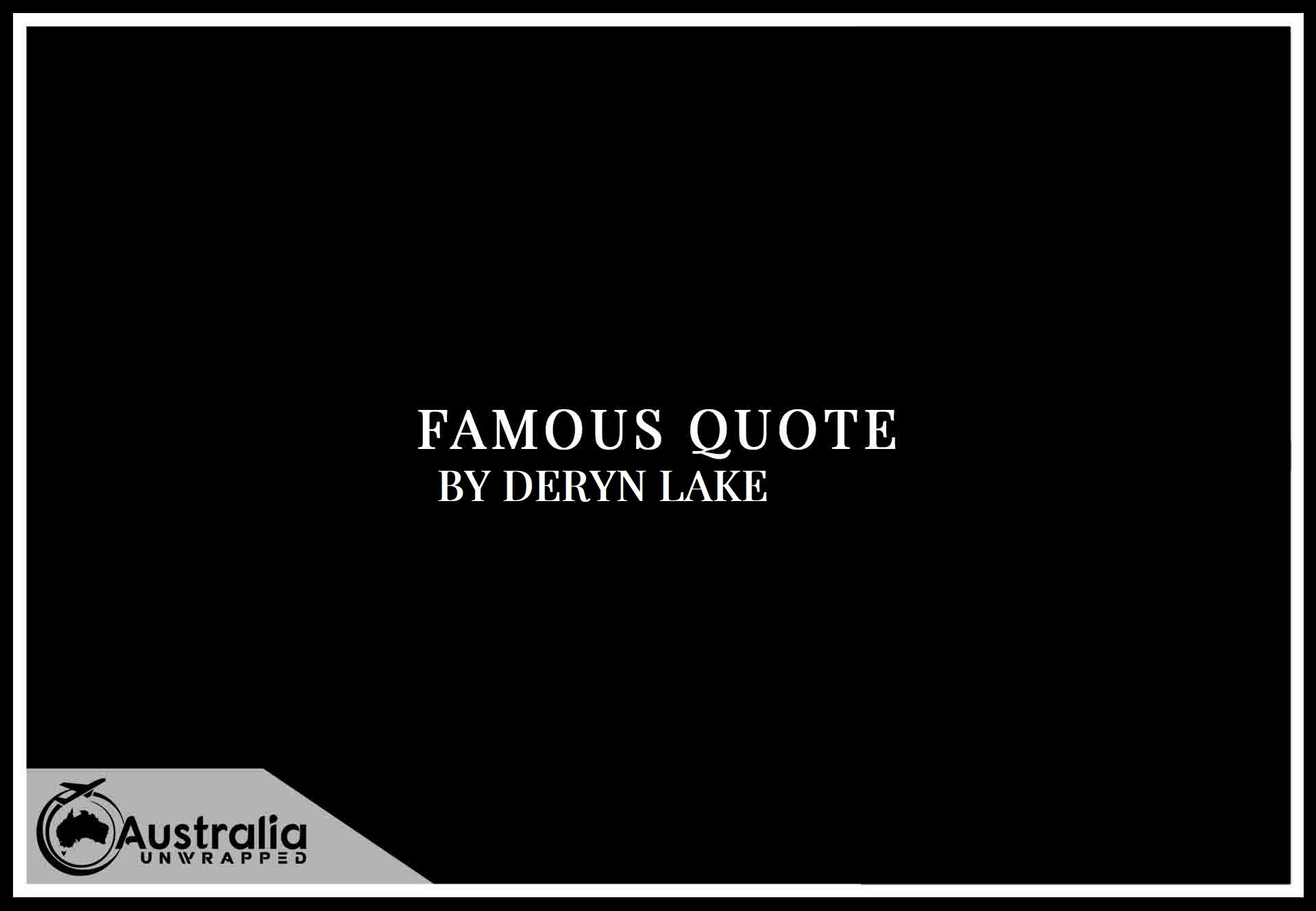 Top 1 Famous Quotes by Author Deryn Lake