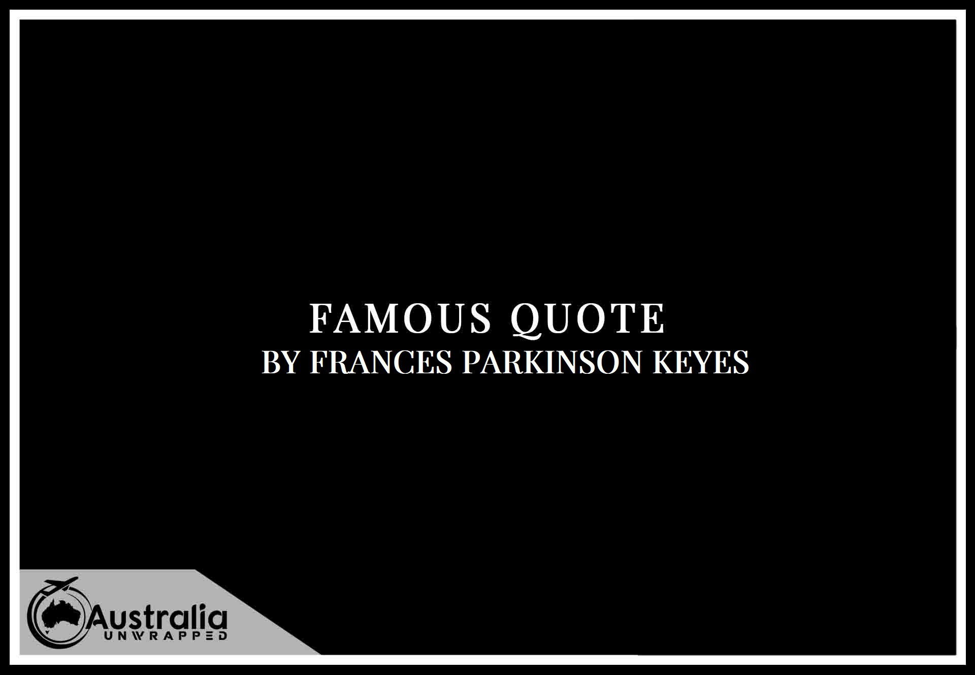 Top 1 Famous Quotes by Author Frances Parkinson Keyes
