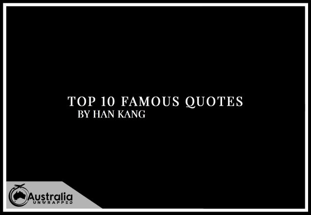 Han Kang's Top 10 Popular and Famous Quotes