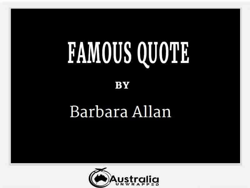 Barbara Allan's Top 1 Popular and Famous Quotes