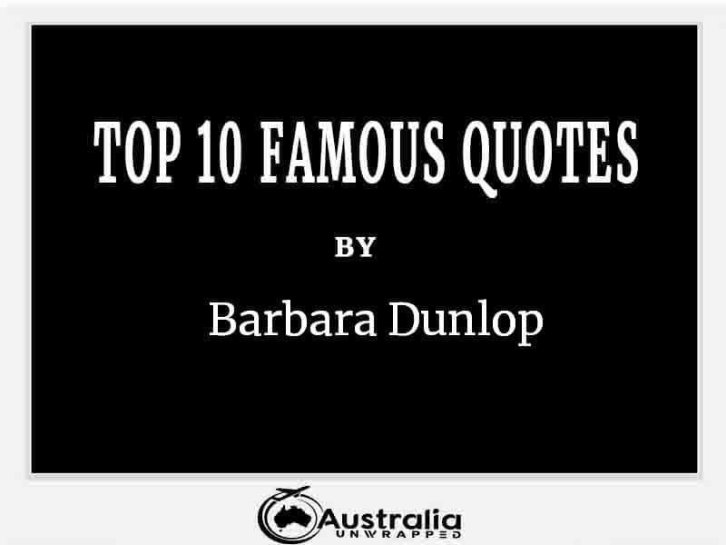 Top 10 Famous Quotes by Author Barbara Dunlop
