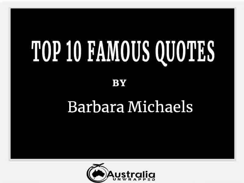 Top 10 Famous Quotes by Author Barbara Michaels