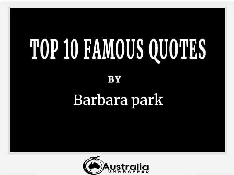 Top 10 Famous Quotes by Author Barbara Park