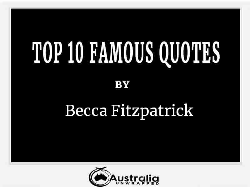 Top 10 Famous Quotes by Author Becca Fitzpatrick