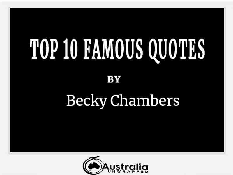 Top 10 Famous Quotes by Author Becky Chambers