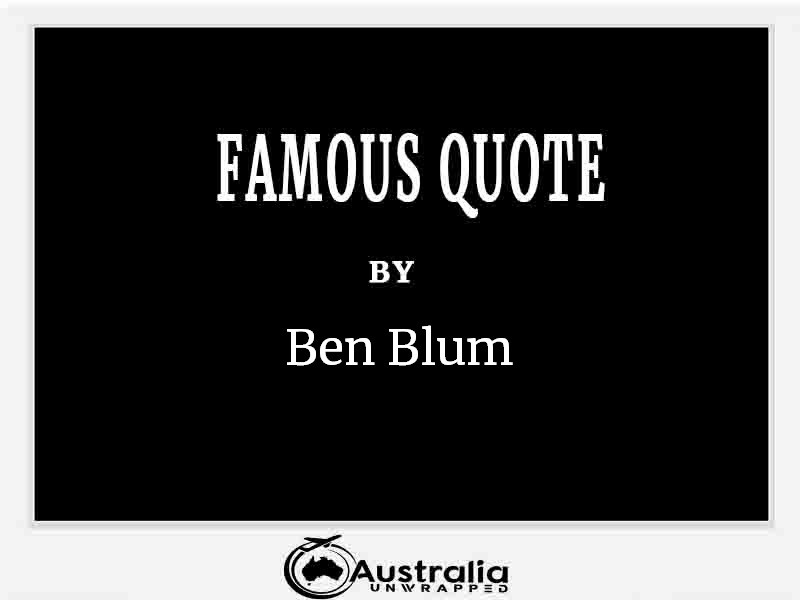 Top 1 Famous Quotes by Author Ben Blum