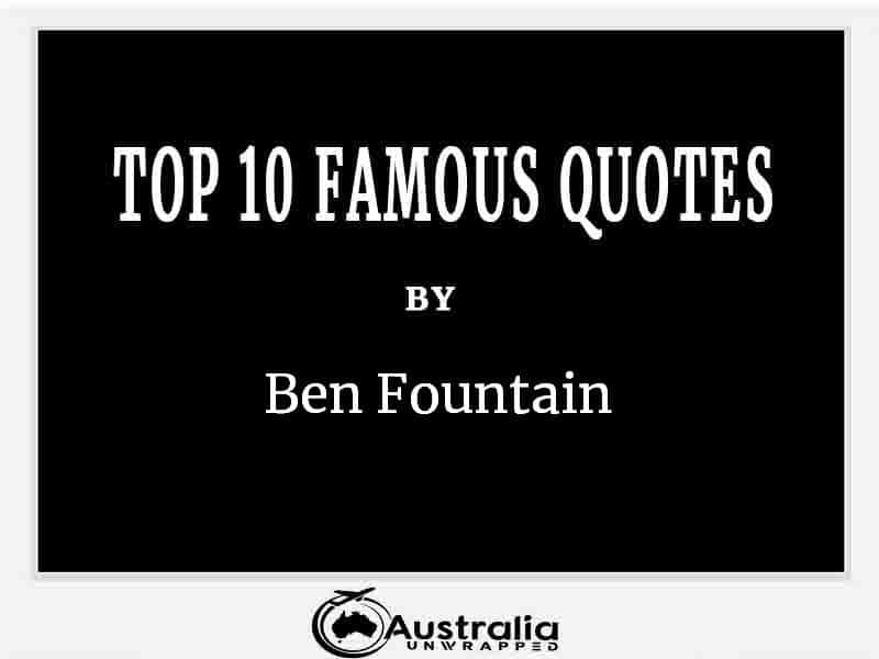 Top 10 Famous Quotes by Author Ben Fountain