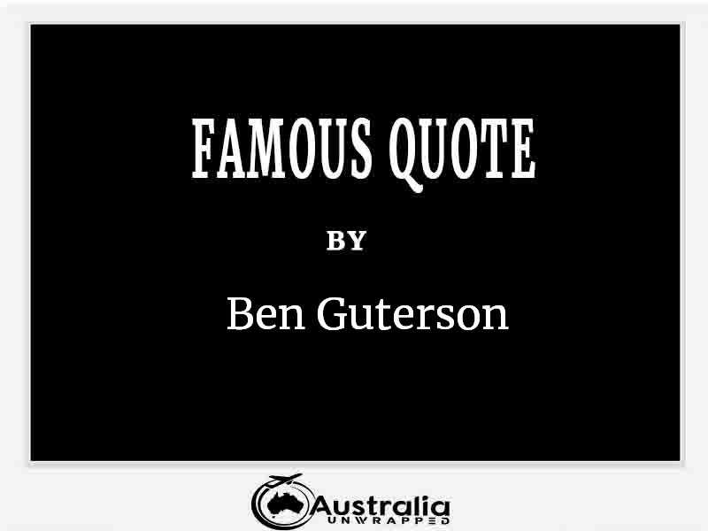 Top 1 Famous Quotes by Author Ben Guterson