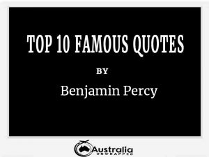 Benjamin Percy's Top 10 Popular and Famous Quotes