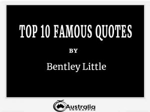 Bentley Little's Top 10 Popular and Famous Quotes