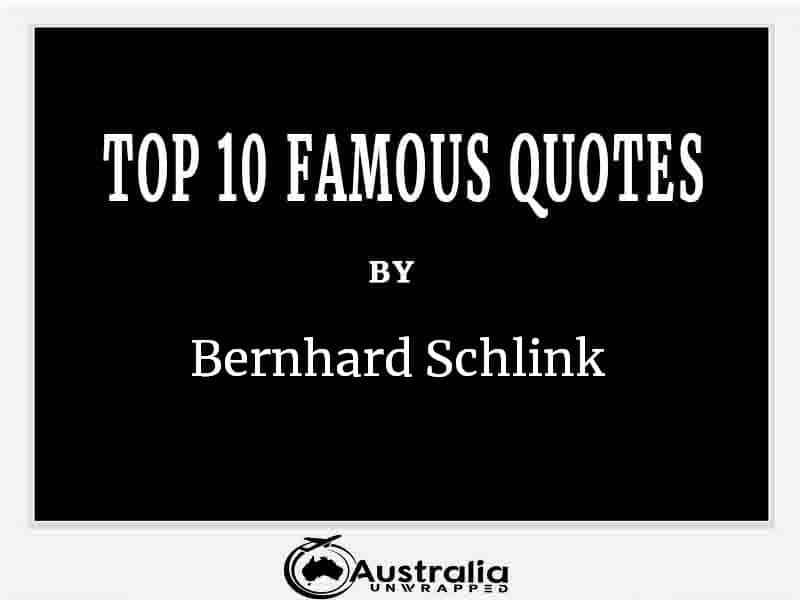 Top 10 Famous Quotes by Author Bernhard Schlink