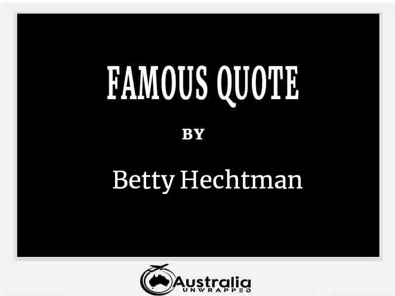Top 1 Famous Quote by Author Betty Hechtman
