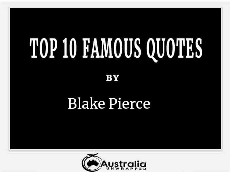 Top 10 Famous Quotes by Author Blake Pierce