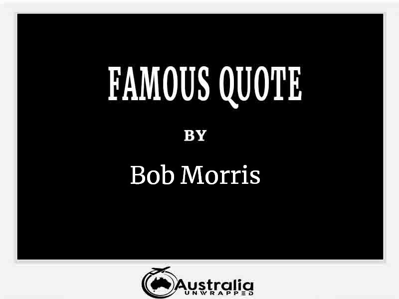 Top 1 Famous Quotes by Author Bob Morris