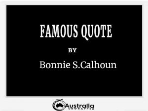 Bonnie S.Calhoun's Top 1 Popular and Famous Quotes