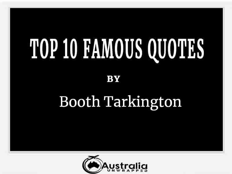 Top 10 Famous Quotes by Author Booth Tarkington