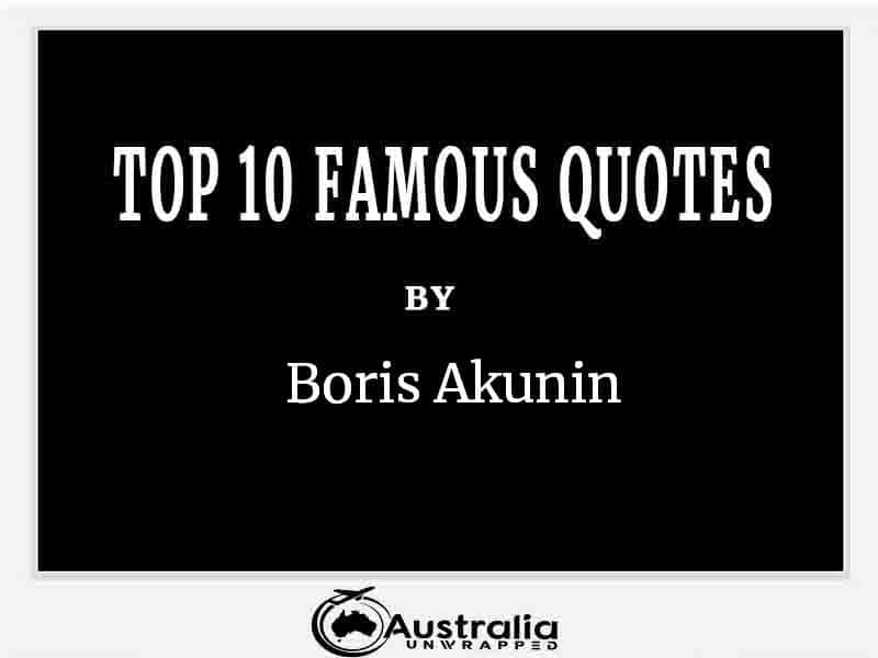 Top 10 Famous Quotes by Author Boris Akunin