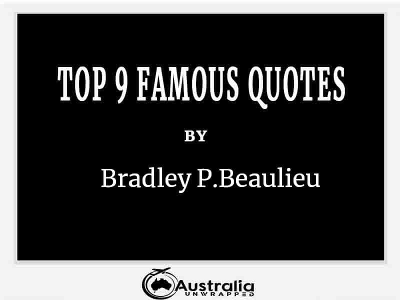 Top 9 Famous Quotes by Author Bradley P. Beaulieu