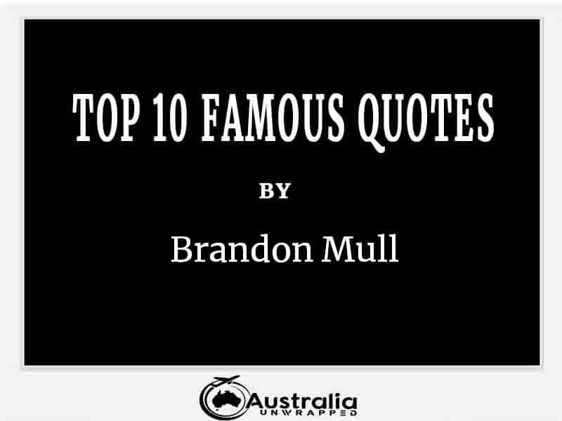 Top 10 Famous Quotes by Author Brandon Mull