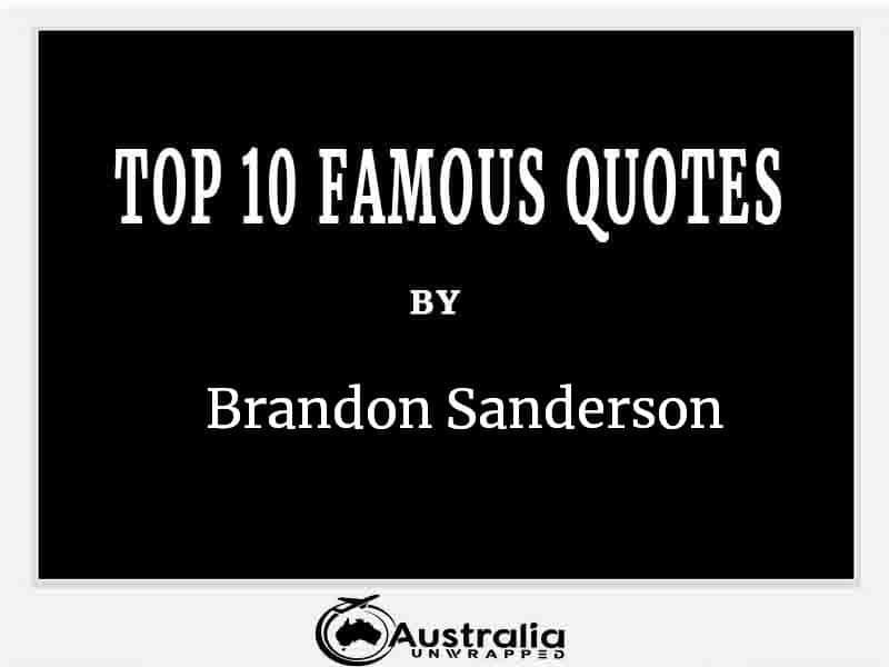 Top 10 Famous Quotes by Author Brandon Sanderson