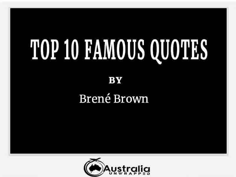 Top 10 Famous Quotes by Author Brene Brown