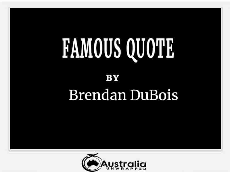 Top 1 Famous Quotes by Author Brendan DuBois