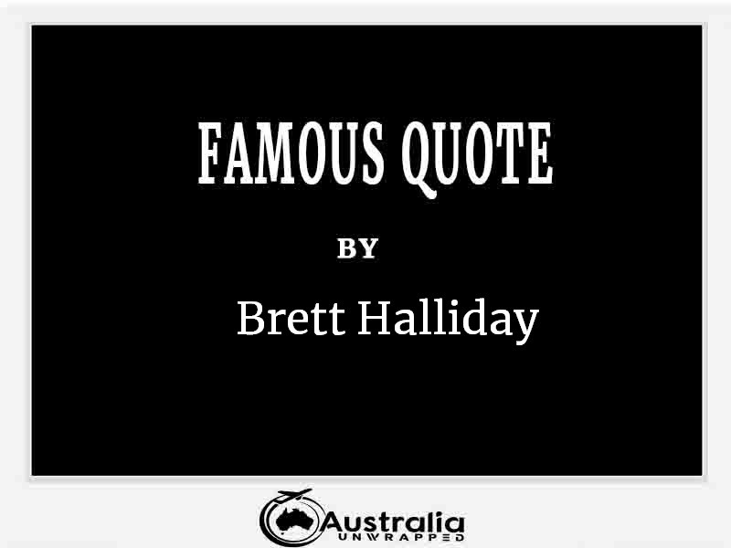 Top 1 Famous Quotes by Author Brett Halliday