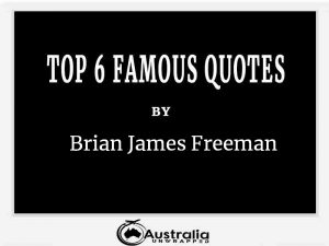 Brian James Freeman's Top 6 Popular and Famous Quotes