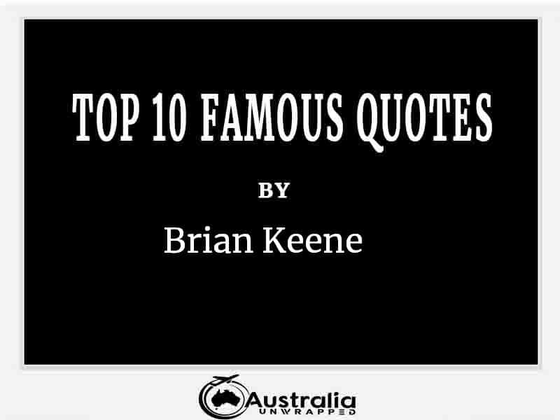 Top 10 Famous Quotes by Author Brian Keene