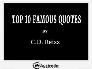 C.D. Reiss's Top 10 Popular and Famous Quotes